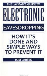Cover of: The layman's guide to electronic eavesdropping