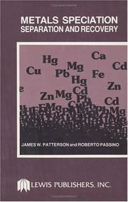 Cover of: Metals Speciation Separation and Recovery, Volume I | James W. Patterson