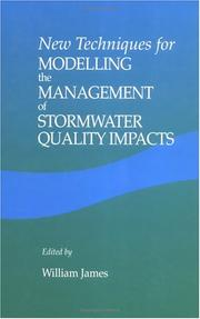 Cover of: New Techniques for Modelling the Management of Stormwater Quality Impacts | William James