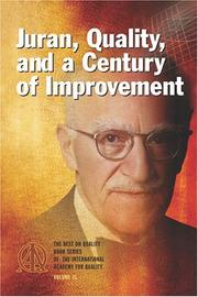 Cover of: Juran, Quality, and a Century of Improvement | Kenneth S. Stephens