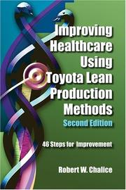 Improving healthcare using Toyota lean production methods by Robert Chalice