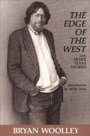 Cover of: The edge of the West and other Texas stories | Bryan Woolley