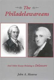 Cover of: The Philadelawareans, and Other Essays Relating to Delaware (Cultural Studies of Delaware and the Eastern Shore) | John A. Munroe