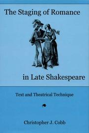 Cover of: The staging of romance in late Shakespeare