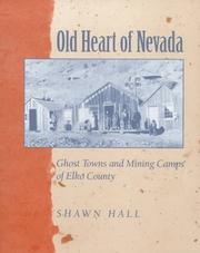 Old heart of Nevada by Shawn Hall