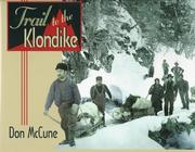 Cover of: Trail to the Klondike by Don McCune