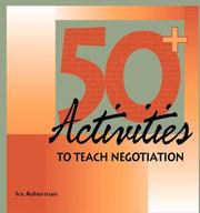 Cover of: Fifty Plus Activities to Teach Negotiation