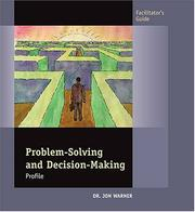 Cover of: Problem-Solving and Decision-Making: Profile (Facilitator's Guide)