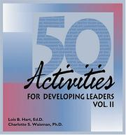 Cover of: 50 Activities for Developing Leaders, Vol. II (50 Activities for Developing Leaders) | Lois B. Hart