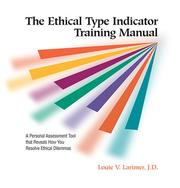 Cover of: The Ethical Type Indicator Training Manual