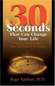 Cover of: 30 Seconds That Can Change Your Life | Roger Kaufman