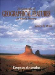 Cover of: Encyclopedia of geographical features in world history | James R. Penn
