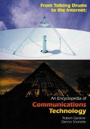 Cover of: From talking drums to the Internet: an encyclopedia of communications technology