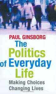 Cover of: The Politics of Everyday Life: Making Choices, Changing Lives