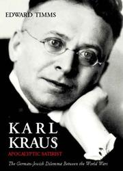 Cover of: Karl Kraus, apocalyptic satirist | Edward Timms