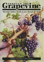 Cover of: Through the grapevine: world tales kids can read & tell