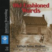Cover of: Old-Fashioned Words (What Makes Us Southerners) | Kathryn Tucker Windham