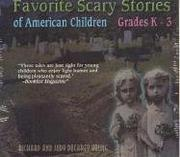 Cover of: Favorite Scary Stories of American Children (Grades K-3) | Richard Young