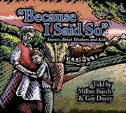 Cover of: Because I Said So | Milbre Burch