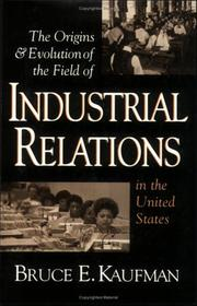 Cover of: The origins & evolution of the field of industrial relations in the United States