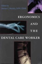 Cover of: Ergonomics and the dental care worker |