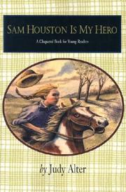 Cover of: Sam Houston Is My Hero (Chaparral Book for Young Readers,)
