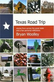 Cover of: Texas road trip: stories from across the great state and a few personal reflections