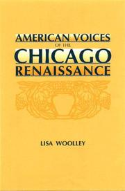 Cover of: American voices of the Chicago renaissance | Lisa Woolley