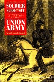 Cover of: Memoirs of a Soldier, Nurse and Spy: A Woman's Adventures in the Union Army