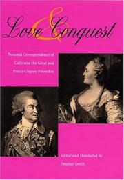 Cover of: Love & conquest: personal correspondence of Catherine the Great and Prince Grigory Potemkin
