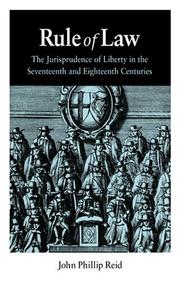 Cover of: Rule of Law: The Jurisprudence of Liberty in the Seventeenth and Eighteenth Centuries