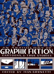 Cover of: An Anthology of Graphic Fiction, Cartoons, and True Stories