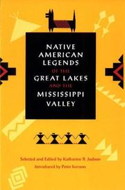 Cover of: Native American legends of the Great Lakes and the Mississippi Valley