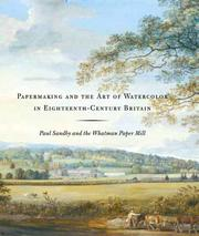 Cover of: Papermaking and the Art of Watercolor in Eighteenth-Century Britain | Theresa Fairbanks Harris