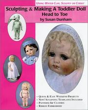 Cover of: Sculpting & making a toddler doll, head to toe