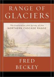 Cover of: Range of glaciers: the exploration and survey of the northern Cascade Range