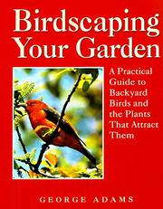 Cover of: Birdscaping Your Garden | George Adams