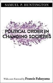 Cover of: Political Order in Changing Societies (The Henry L. Stimson Lectures Series)