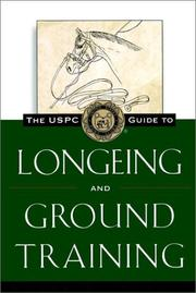 Cover of: The USPC guide to longeing and ground training | Harris, Susan E.