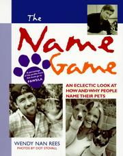 Cover of: The name game: an eclectic look at how and why people name their pets