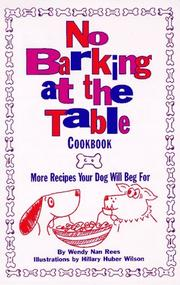 Cover of: No barking at the table cookbook: more recipes your dog will beg for