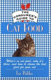 Cover of: The Consumer's Guide to Cat Food; What's in Cat Food, Why It's There, and How to Choose the Best Food for Your Cat