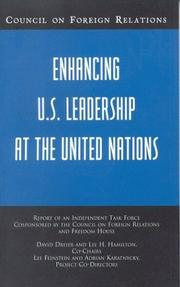 Cover of: Enhancing U.S. Leadership at the United Nations (Council on Foreign Relations (Council on Foreign Relations Press)) | David Dreier