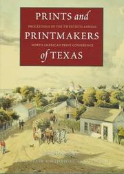 Cover of: Prints and printmakers of Texas | North American Print Conference (20th 1988 Austin, Tex.)