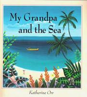 Cover of: My grandpa and the sea | Katherine Shelley Orr