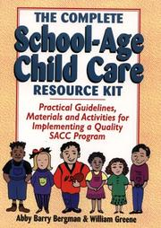 Cover of: The complete school-age child care resource kit | Abby Barry Bergman