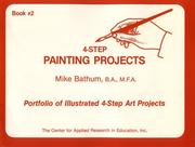 Cover of: 4-step painting projects | Mike Bathum