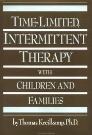 Cover of: Time-limited, intermittent therapy with children and families | Thomas Kreilkamp