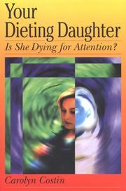 Cover of: Your Dieting Daughter...Is She Starving For Attention?