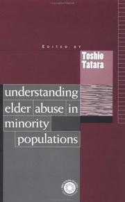 Cover of: Understanding Elder Abuse in Minority Populations | Toshio Tatara